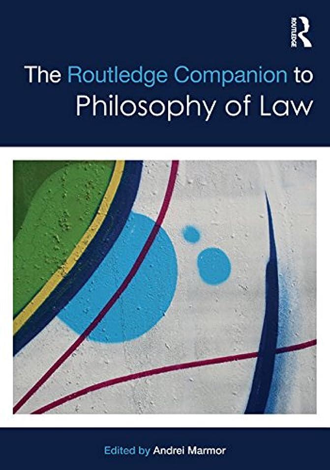 おじさん起こる起こるThe Routledge Companion to Philosophy of Law (Routledge Philosophy Companions) (English Edition)