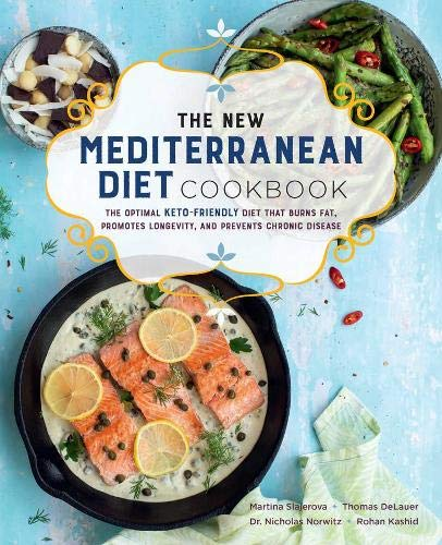 The New Mediterranean Diet Cookbook: The Optimal Keto-Friendly Diet that Burns Fat, Promotes Longevity, and Prevents Chronic Disease