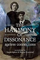 The Harmony of Dissonance: Ageless Connections
