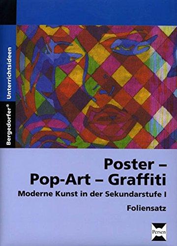 Poster - Pop-Art - Graffiti - Foliensatz: Moderne Kunst in der Sekundarstufe I (5. bis 10. Klasse)