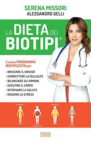 La dieta dei Biotipi: Il programma completo per dimagrire, scolpire il corpo e ridurre lo stress