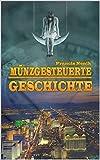 Münzgesteuerte Geschichte: Ein Verschwörungsroman über die Geschichte Amerikas und das große Geheimnis um die Vinland-Map (German Edition)