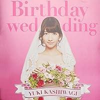 Birthday Wedding by Kashiwagi Yuki (2013-10-16)