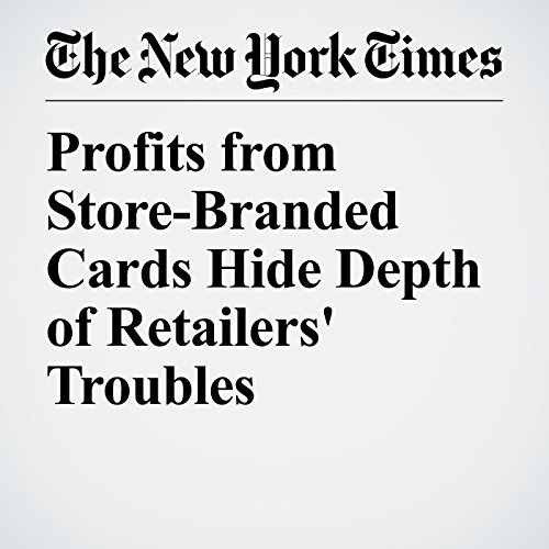 Profits from Store-Branded Cards Hide Depth of Retailers' Troubles copertina