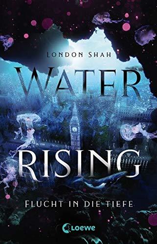 Buchseite und Rezensionen zu 'Water Rising - Flucht in die Tiefe' von  Loewe Jugendbücher
