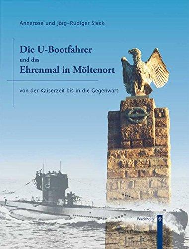 Die U-Bootfahrer und das Ehrenmal in Möltenort: Von der Kaiserzeit bis in die  Gegenwart