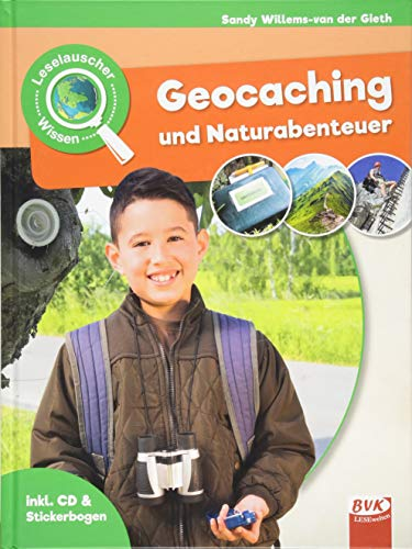 Leselauscher Wissen: Geocaching und Naturabenteuer (inkl. CD)