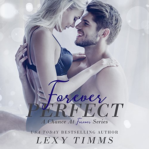 Forever Perfect     A Chance at Forever Series, Book 1              De :                                                                                                                                 Lexy Timms                               Lu par :                                                                                                                                 Stacy Hinkle                      Durée : 4 h et 18 min     Pas de notations     Global 0,0