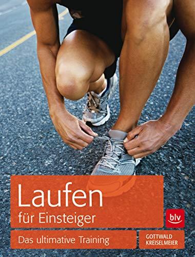 Laufen für Einsteiger: Das ultimative Training