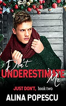 Don't Underestimate Me (Just Don't Book 2) by [Alina Popescu]