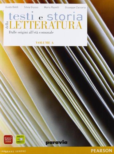 Testi e storia della letteratura. Vol. A: Dalle origini all'età comunale. Con corso di scrittura. Per le Scuole superiori. Con espansione online