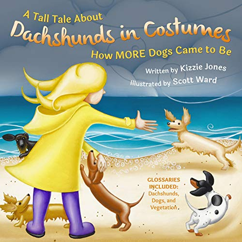 A Tall Tale About Dachshunds in Costumes: How MORE Dogs Came to Be (Tall Tales Book 3) (English Edition)