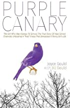 Purple Canary: The Girl Who Was Allergic To School: The True Story Of How School Chemicals Unleased A