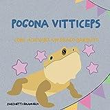 Pogona Vitticeps: Come allevare un drago barbuto