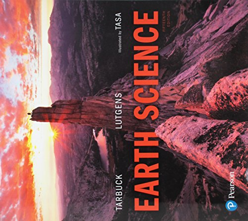 Compare Textbook Prices for Earth Science 15 Edition ISBN 9780134543536 by Tarbuck, Edward,Lutgens, Frederick,Tasa, Dennis