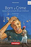 Born a Crime: Textband mit Annotationen. Ab 11. Schuljahr.
