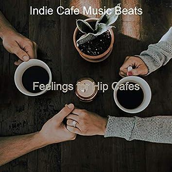 Feelings for Hip Cafes