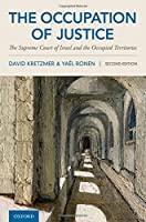 The Occupation of Justice: The Supreme Court of Israel and the Occupied Territories