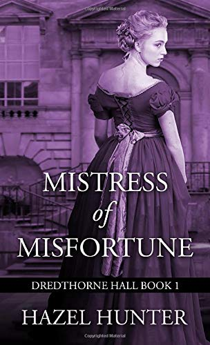 Compare Textbook Prices for Mistress of Misfortune Dredthorne Hall Book 1: A Gothic Romance  ISBN 9798624218017 by Hunter, Hazel