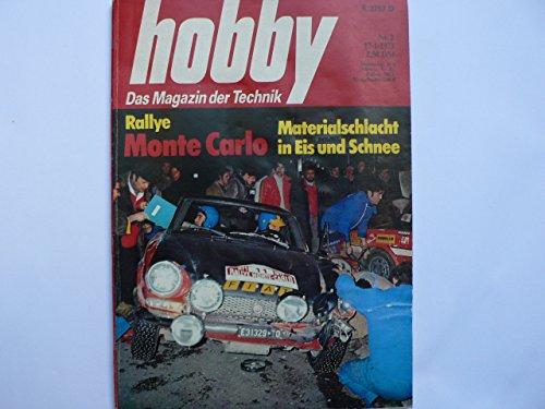 Hobby. Heft Nr. 2 / 73. Das Magazin der Technik. Rallye Monte Carlo. VW-Service mit kalten Füßen. Der Dodge-Mercedes-VW-Cadillac. Motorrad: Liegestuhl mit drei Rädern. Camping im Winter.