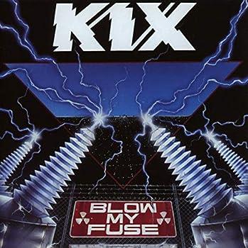 kix blow my fuse