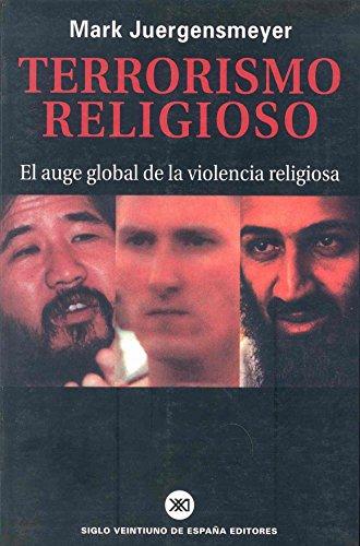 Terrorismo religioso: El auge global de la violencia religiosa