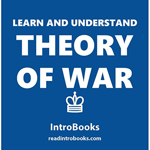 Learn and Understand Theory of War                   By:                                                                                                                                 IntroBooks                               Narrated by:                                                                                                                                 Andrea Giordani                      Length: 41 mins     Not rated yet     Overall 0.0