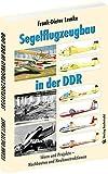 Segelflugzeugbau in der DDR: Ideen und Projekte – Nachbauten und Neukonstruktionen