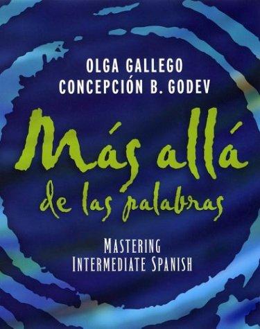 Mas alla de las palabras: Mastering Intermediate Spanish