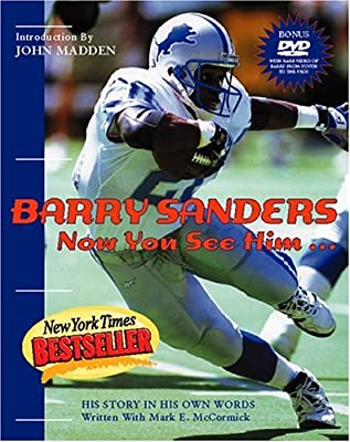 Barry Sanders Now You See Him: His Story in His Own Words