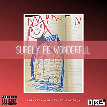 Surely Be Wonderful (feat. Tootz94)