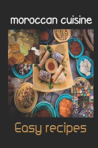 moroccan cuisine Easy recipes: Delicious recipes for Moroccan one-pot Tagine cooking