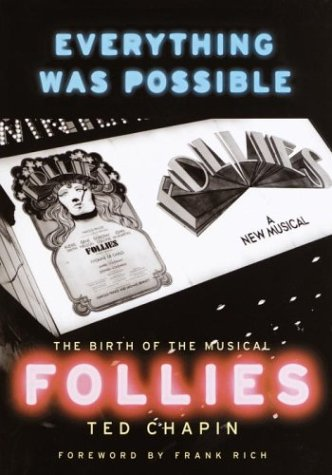 "Everything Was Possible: The Birth of the Musical ""Follies"""