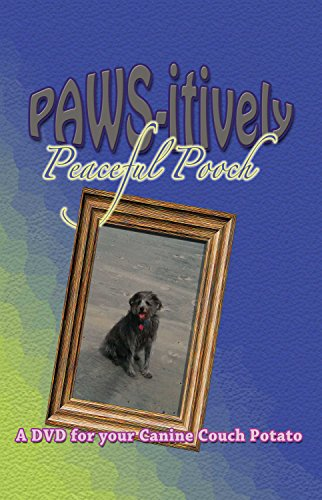 PAWS-itively Peaceful Pooch - A Relaxing Video for Your Dog to Watch (Movie for Dog Separation Anxiety, Video for Dogs DVD)