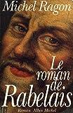 Le roman de Rabelais / Ragon, Michel / Réf10677 - Albin Michel - 01/01/1994