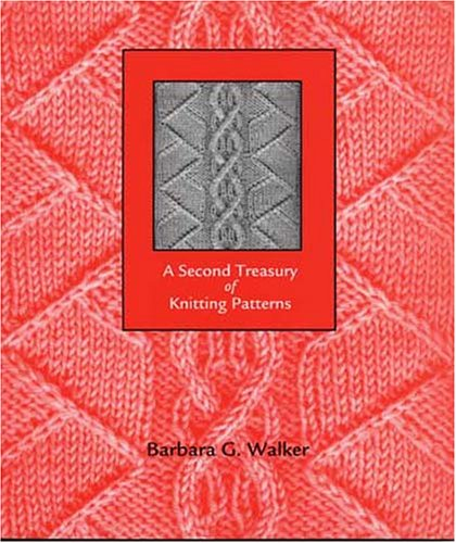 A Second Treasury of Knitting Patterns by Barbara Walker