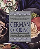 German Cooking: The Complete Guide to Preparing Classic and Modern German Cuisine, Adapted for the American Kitchen