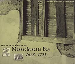 The Framed Houses of Massachusetts Bay