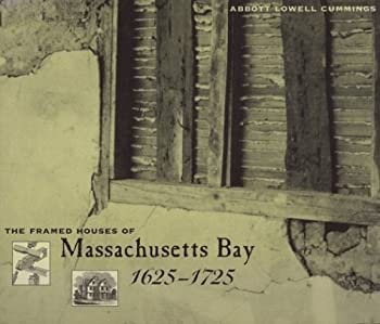 Abbott Lowell Cummings the Framed Houses of Massachusetts Bay