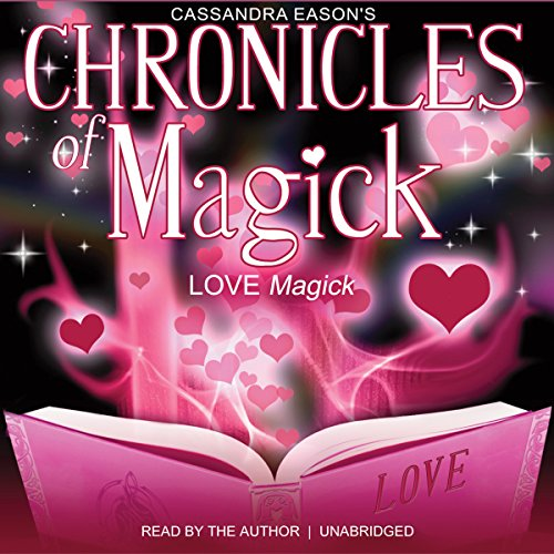 Chronicles of Magick: Love Magick audiobook cover art
