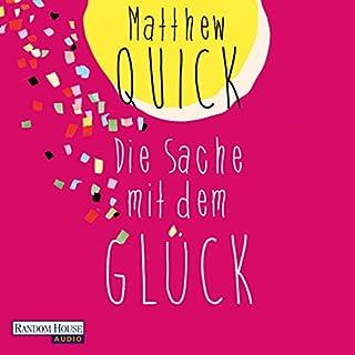 Die Sache mit dem Glück                   Autor:                                                                                                                                 Matthew Quick                               Sprecher:                                                                                                                                 Boris Aljinovic                      Spieldauer: 7 Std. und 46 Min.     29 Bewertungen     Gesamt 4,4