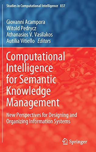 Compare Textbook Prices for Computational Intelligence for Semantic Knowledge Management: New Perspectives for Designing and Organizing Information Systems Studies in Computational Intelligence, 837 1st ed. 2020 Edition ISBN 9783030237585 by Acampora, Giovanni,Pedrycz, Witold,Vasilakos, Athanasios V.,Vitiello, Autilia