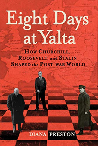 Image of Eight Days at Yalta: How Churchill, Roosevelt, and Stalin Shaped the Post-War World