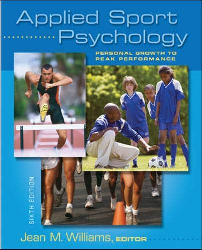 Compare Textbook Prices for Applied Sport Psychology: Personal Growth to Peak Performance 6 Edition ISBN 9780073376530 by Williams, Jean