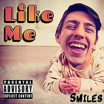 Like Me...