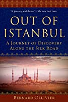 Out of Istanbul: A Walk of Discovery Along the Silk Road