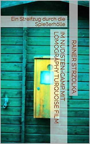 Im Nudisten-Camp mit Lomography Turquoise Film: Ein Streifzug durch die Spießerhölle