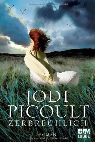 Zerbrechlich: Roman von Picoult. Jodi (2010) Gebundene Ausgabe