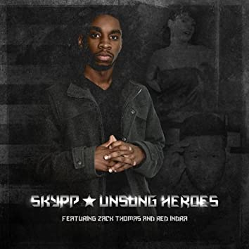 Unsung Heroes (feat. Zach Thomas & Red Indra) - Single