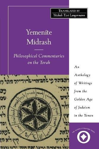 Yemenite Midrash: Philosophical Commentaries on the Torah: An Anthology of Writings from the Golden Age of Judaism in the Yemen (Sacred Literature Trust Series)